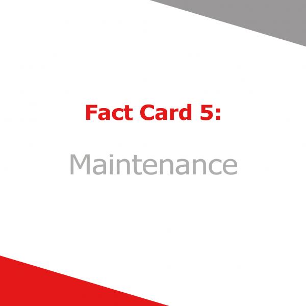 Fact Card 5 - Maintenance