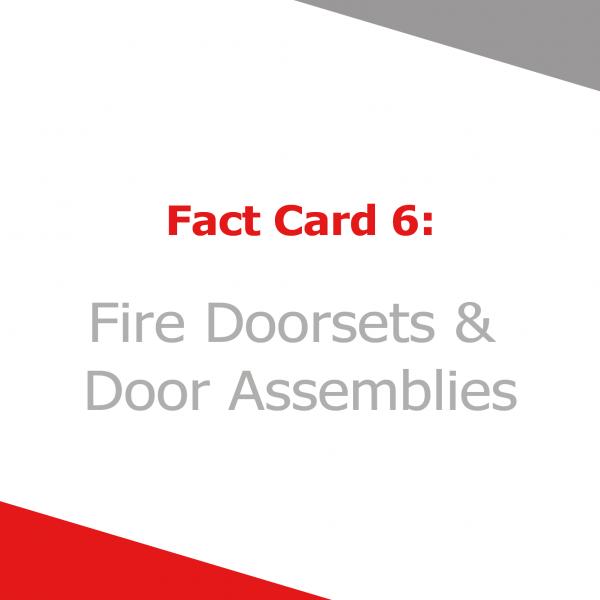 Fact Card 6 - Fire Doorsets and Door Assemblies
