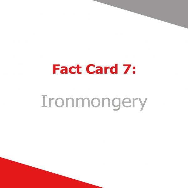 Fact Card 7 - Ironomngery