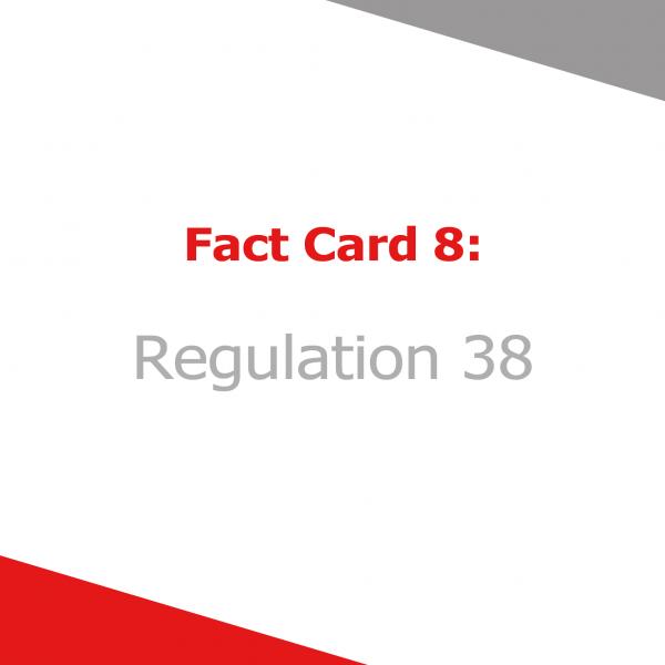 Fact Card 8 - Regulation 38