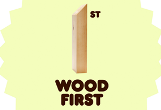 "Why you should consider ""Wood First"""